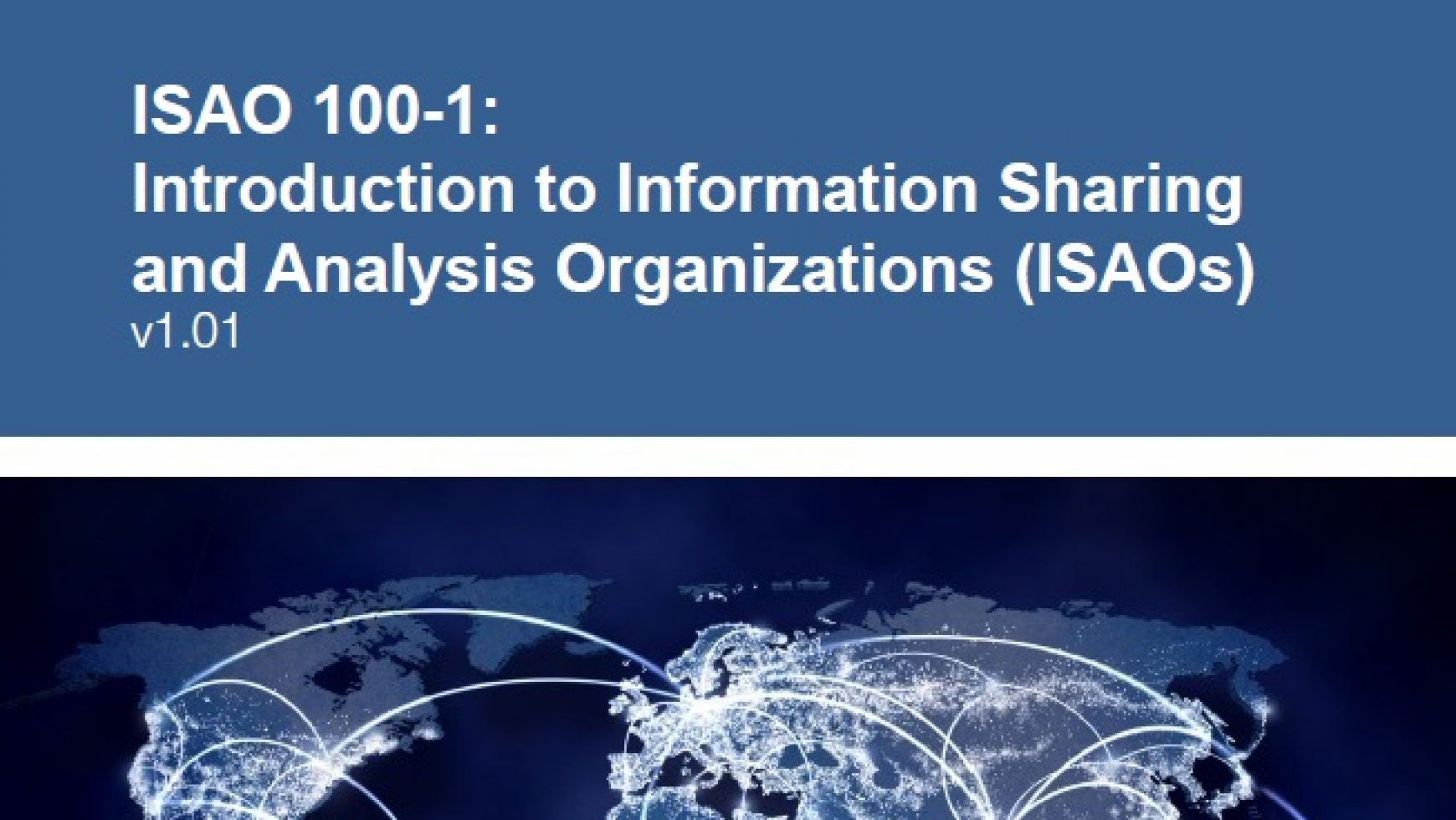 ISAO 100-1: Introduction to Information Sharing and Analysis Organizations (ISAOs)