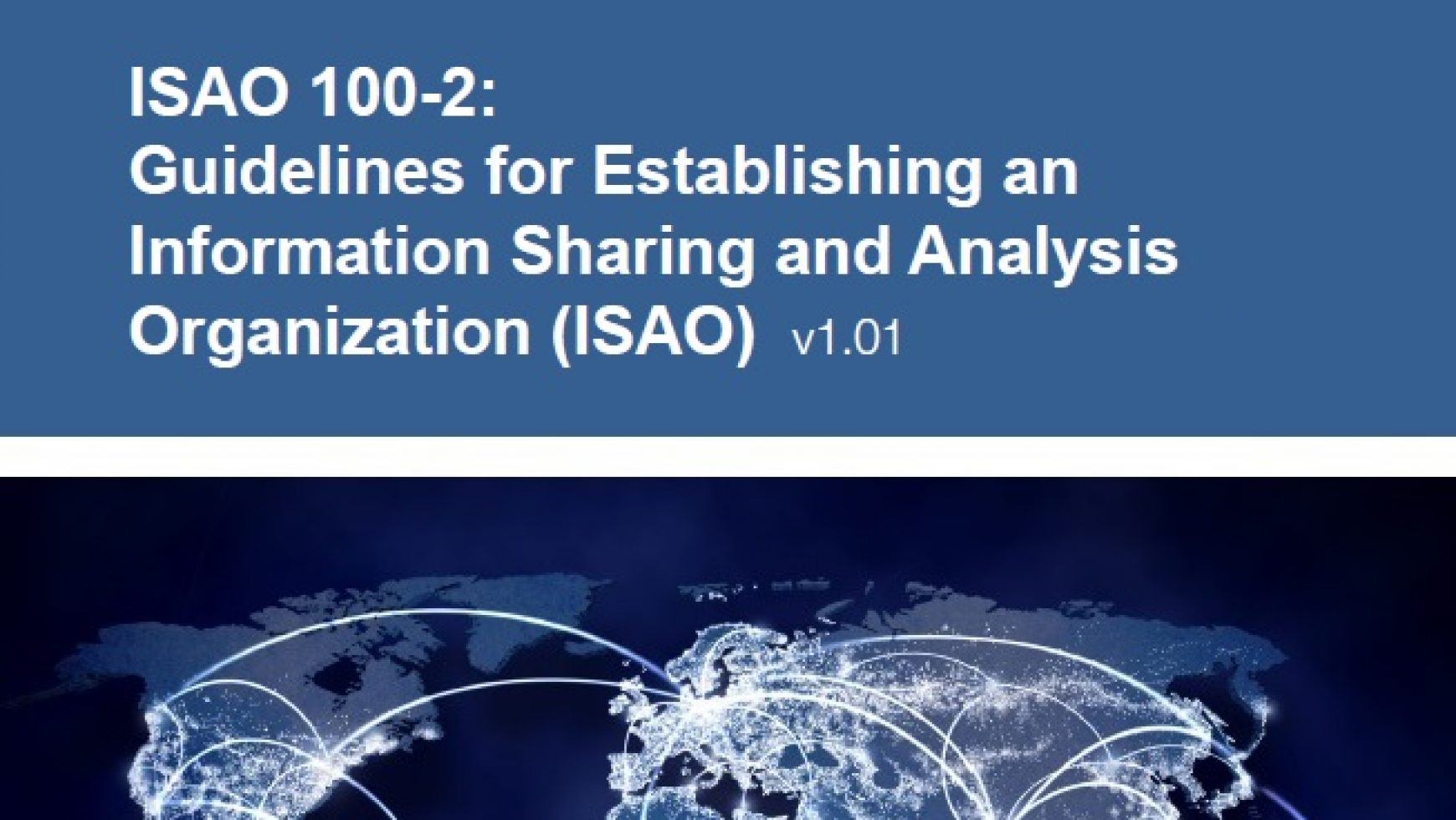 ISAO 100-2: Guidelines for Establishing an Information Sharing and Analysis Organization (ISAO)